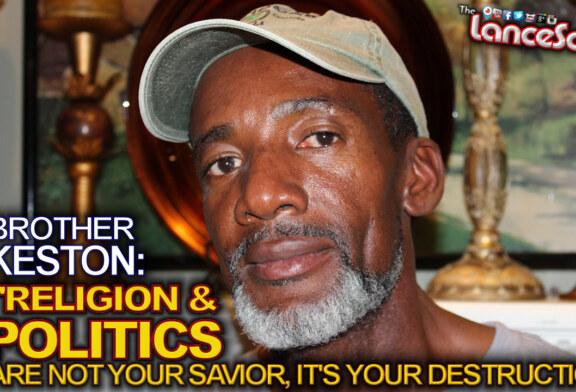 RELIGION & POLITICS Are NOT Your Savior, IT'S YOUR DESTRUCTION! – The LanceScurv Show