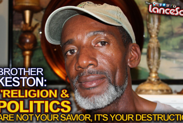 RELIGION & POLITICS Are NOT Your Savior, IT'S YOUR DESTRUCTION! - The LanceScurv Show