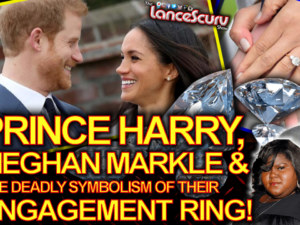 PRINCE HARRY, MEGHAN MARKLE & The Deadly Symbolism Of Their ENGAGEMENT RING! – The LanceScurv Show