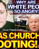 THE TEXAS CHURCH SHOOTING: Why Are White People So Angry? - The LanceScurv Show