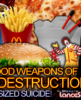 SUPER SIZED SUICIDE: Fast Food Weapons Of Self Destruction! - The LanceScurv Show