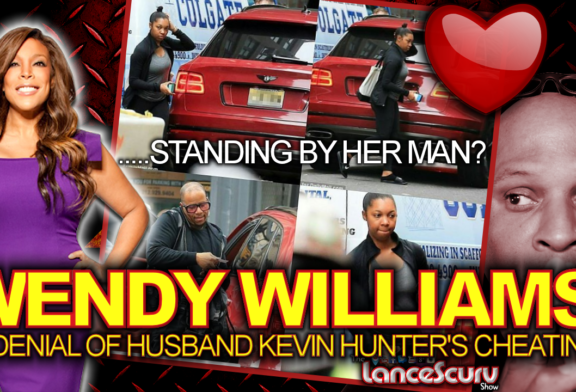 WENDY WILLIAMS: In Denial Of Husband KEVIN HUNTER'S CHEATING? – The LanceScurv Show