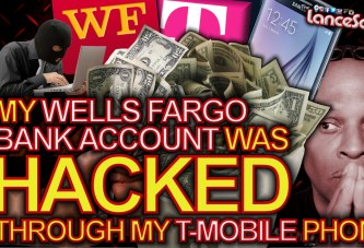 My Wells Fargo Bank Account Was Hacked Through My T-Mobile Phone! - The LanceScurv Show