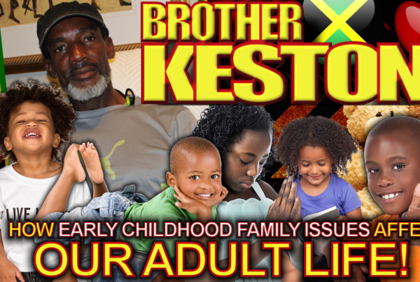 Brother Keston: How Early Childhood Family Issues Affect Our Adult Life! – The LanceScurv Show
