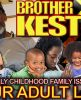 Brother Keston: How Early Childhood Family Issues Affect Our Adult Life! - The LanceScurv Show