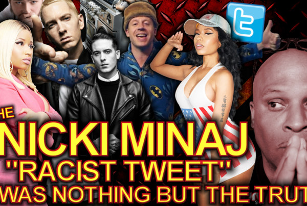 "The Nicki Minaj ""Racist Tweet"" Was Nothing But The Truth! – The LanceScurv Show"