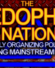 THE PEDOPHILE NATION: Secretly Organizing Politically & Going Mainstream Fast! - The LanceScurv Show