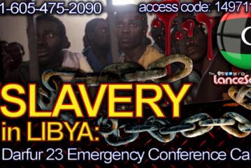 Slavery in Libya: The Darfur 23 Emergency Conference Call!