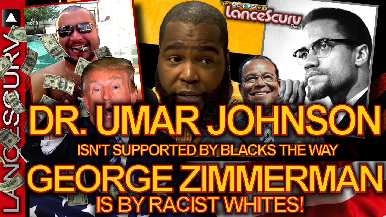 DR. UMAR JOHNSON Isn't Supported By Blacks The Way GEORGE ZIMMERMAN Is By RACIST IS WHITES!