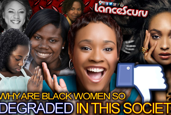 BROTHER KESTON: Why Are Black Women So Degraded In This Society? – The LanceScurv Show