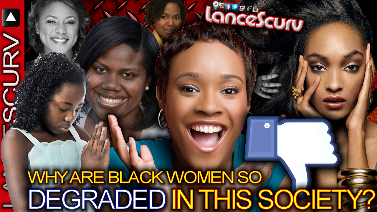 BROTHER KESTON: Why Are Black Women So Degraded In This Society? - The LanceScurv Show