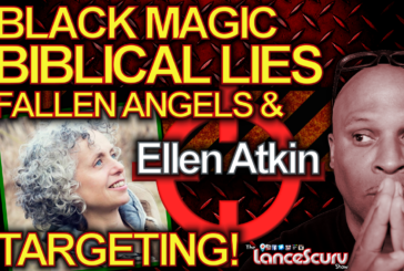 Ellen Atkin On Black Magic, Biblical Lies, Fallen Angels & Targeting! – The LanceScurv Show