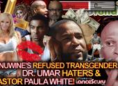 Ginuwine's Refused Transgender Kiss, Dr. Umar Haters & Pastor Paula White! - The LanceScurv Show