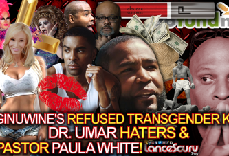Ginuwine's Refused Transgender Kiss, Dr. Umar Haters & Pastor Paula White! - The LanceScurv Show