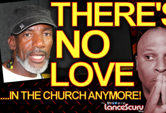 "Brother Keston: ""There's No Love In The Church Anymore!"" – The LanceScurv Show"