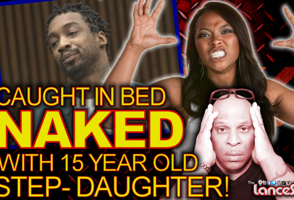 Caught In Bed Naked With 15 Year Old Step-Daughter! – The LanceScurv Show