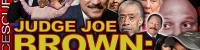 JUDGE JOE BROWN: