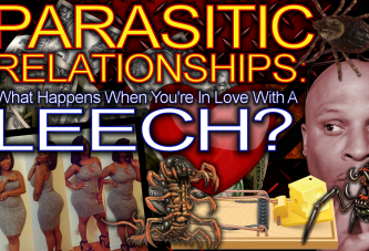 PARASITIC RELATIONSHIPS: What Happens When You're In Love With A LEECH? - The LanceScurv Show