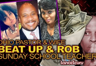 Ohio Pastor & Wife Beat Up & Rob Sunday School Teacher! - The LanceScurv Show