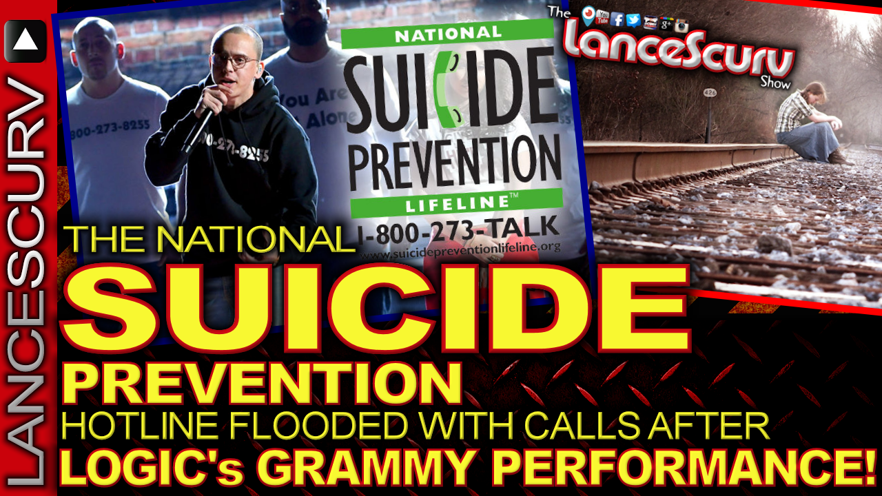 The NATIONAL SUICIDE PREVENTION HOTLINE Flooded With Calls After LOGIC's GRAMMY PERFORMANCE! The LanceScurv Show