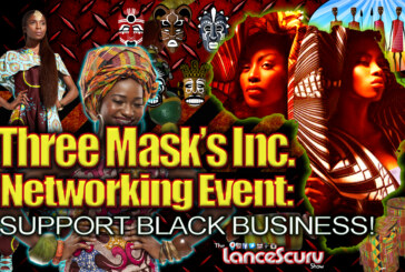 Three Mask's Inc. Networking Event: Support Black Business! – The LanceScurv Show