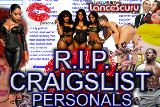 R.I.P. Craigslist Personals: The Freaks Will Still Find Each Other Regardless! – The LanceScurv Show