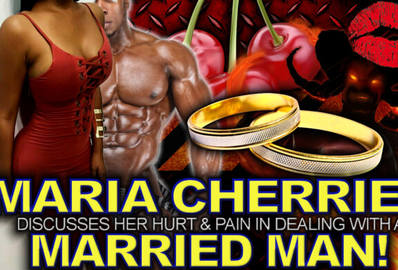 Maria Cherries Discusses Her Hurt & Pain In Dealing With A Married Man! - The LanceScurv Show