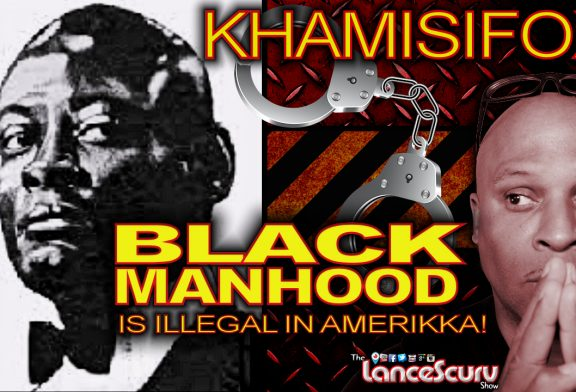 BLACK MANHOOD IS ILLEGAL IN AMERIKKKA: A Conversation With  KhamisiFox!  – The LanceScurv Show