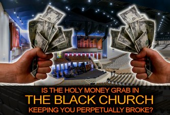 Is The Holy Money Grab In The Black Church Keeping You Perpetually Broke? - The LanceScurv Show