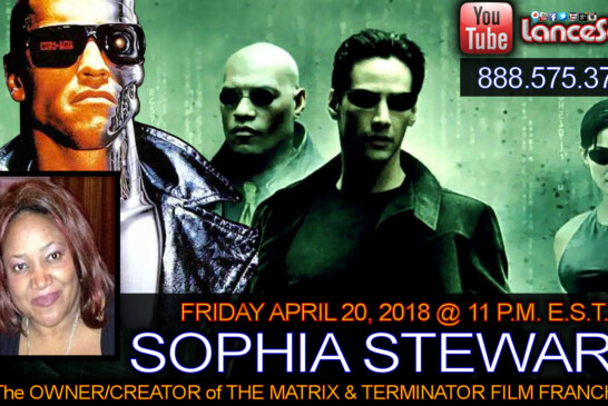 SOPHIA STEWART: The OWNER/CREATOR of THE MATRIX & THE TERMINATOR FILM FRANCHISE! - LanceScurv Show