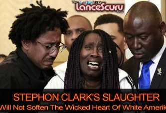 Stephon Clark's Slaughter Will Not Soften The Wicked Heart Of White Amerikkka! - Brother Keston