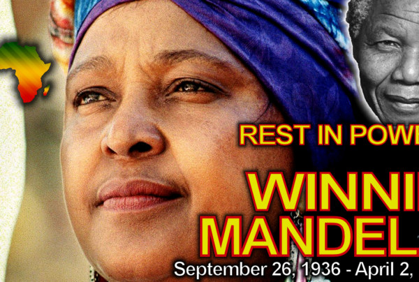 WINNIE MANDELA: South African Anti-Apartheid Activist Dies At Age 81! - The LanceScurv Show