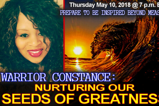 WARRIOR CONSTANCE: Nurturing Our Seeds Of Greatness! - The LanceScurv Show