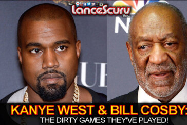 Kanye West & Bill Cosby: The Dirty Games They've Played! – The LanceScurv Show