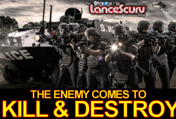 The Enemy Comes To Kill & Destroy! – The LanceScurv Show