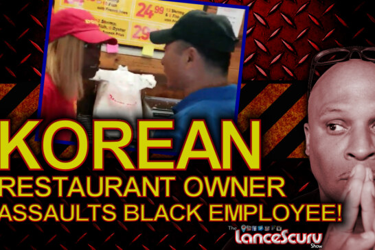 Korean Restaurant Owner Assaults Black Employee Over $8.47! - The LanceScurv Show