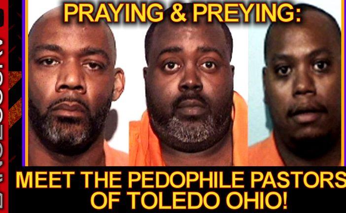PRAYING & PREYING: Meet The PEDOPHILE PASTORS Of Toledo Ohio! - The LanceScurv Show