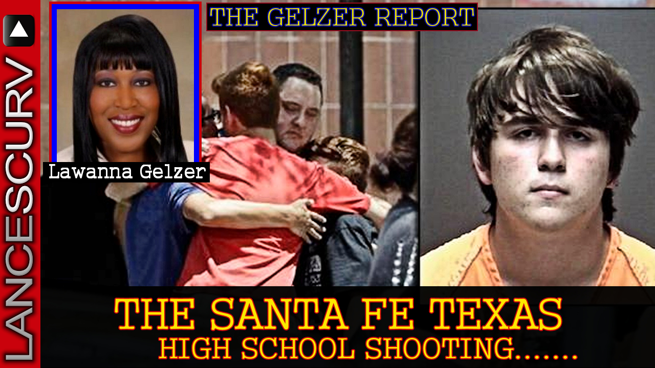Please Do Not Politicize The Santa Fe High School Tragedy! - The Gelzer Report
