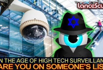 In The Age Of High Tech Surveillance: Are YOU On Someone's List? - The LanceScurv Show