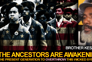 The Ancestors Are Awakening The Present Generation To Overthrow This Wicked System – Brother Keston