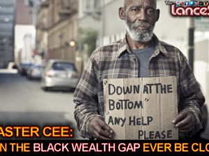 Master Cee: Can The Black Wealth Gap Ever Be Closed? – The LanceScurv Show