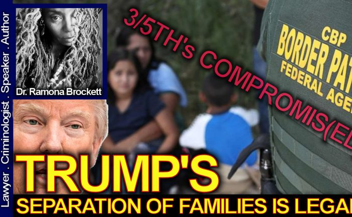 Trump's Separation Of Families Is Legal! - The Dr. Ramona Brockett Show