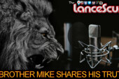 Brother Mike Shares His Truth! – The LanceScurv Show