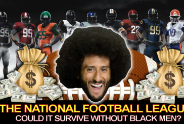 THE NATIONAL FOOTBALL LEAGUE: Could It Survive Without Black Men? – The LanceScurv Show