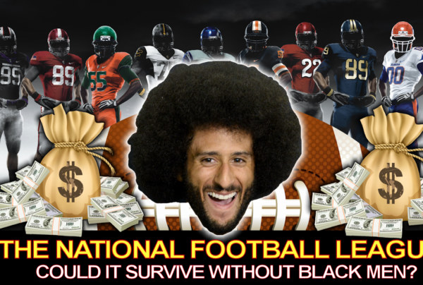 THE NATIONAL FOOTBALL LEAGUE: Could It Survive Without Black Men? - The LanceScurv Show