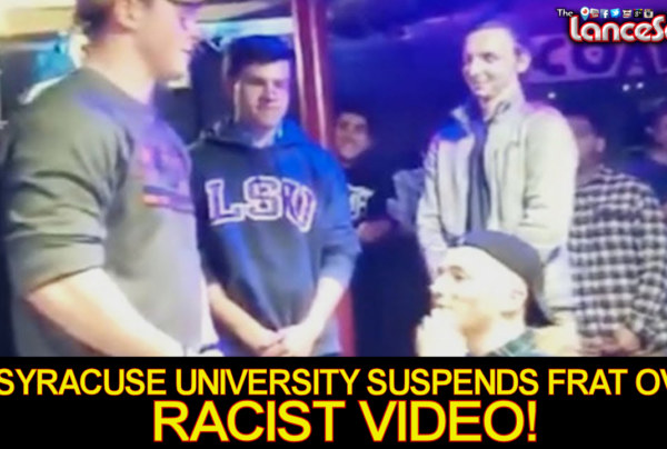 Syracuse University Suspends Theta Tau Fraternity Over Racist Video! - The LanceScurv Show
