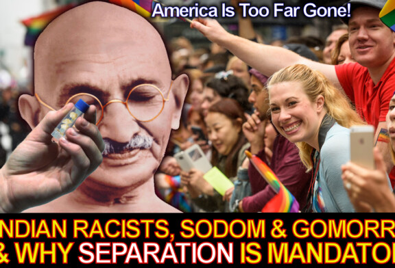Indian Racists, Sodom & Gomorrah & Why Separation Is Mandatory! – The LanceScurv Show