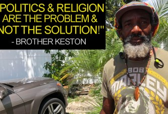 Politics & Religion Are The Problem & Not The Solution! -  Brother Keston