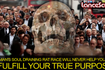 Man's Soul Draining Rat Race Will Never Fulfill Your True Purpose!