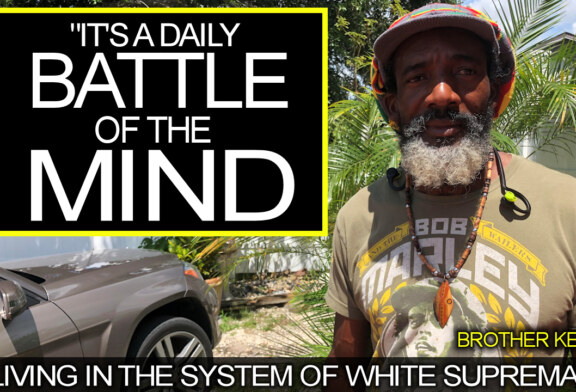 It's A Daily Battle Of The Mind Living Under The System Of White Supremacy! – Brother Keston